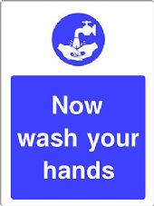 """Now Wash Your Hands"" WARNING STICKER DECAL SIGN A5 (145mm x 195mm) SHOP OFFICE"